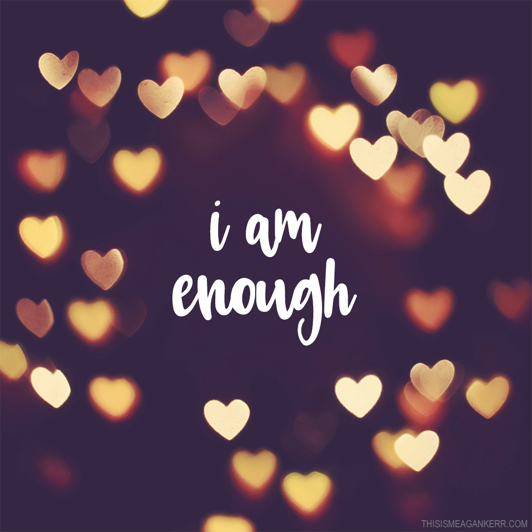 How To Show Your Body Love: I am enough