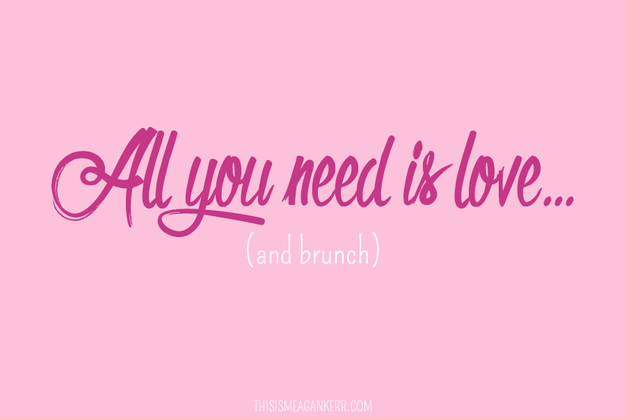 All you need is love and brunch