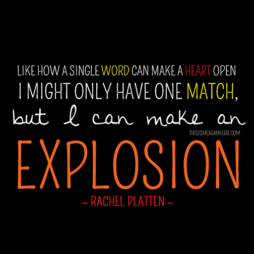Like how a single word can make a heart open, I might inly have one match but I can make an explosion