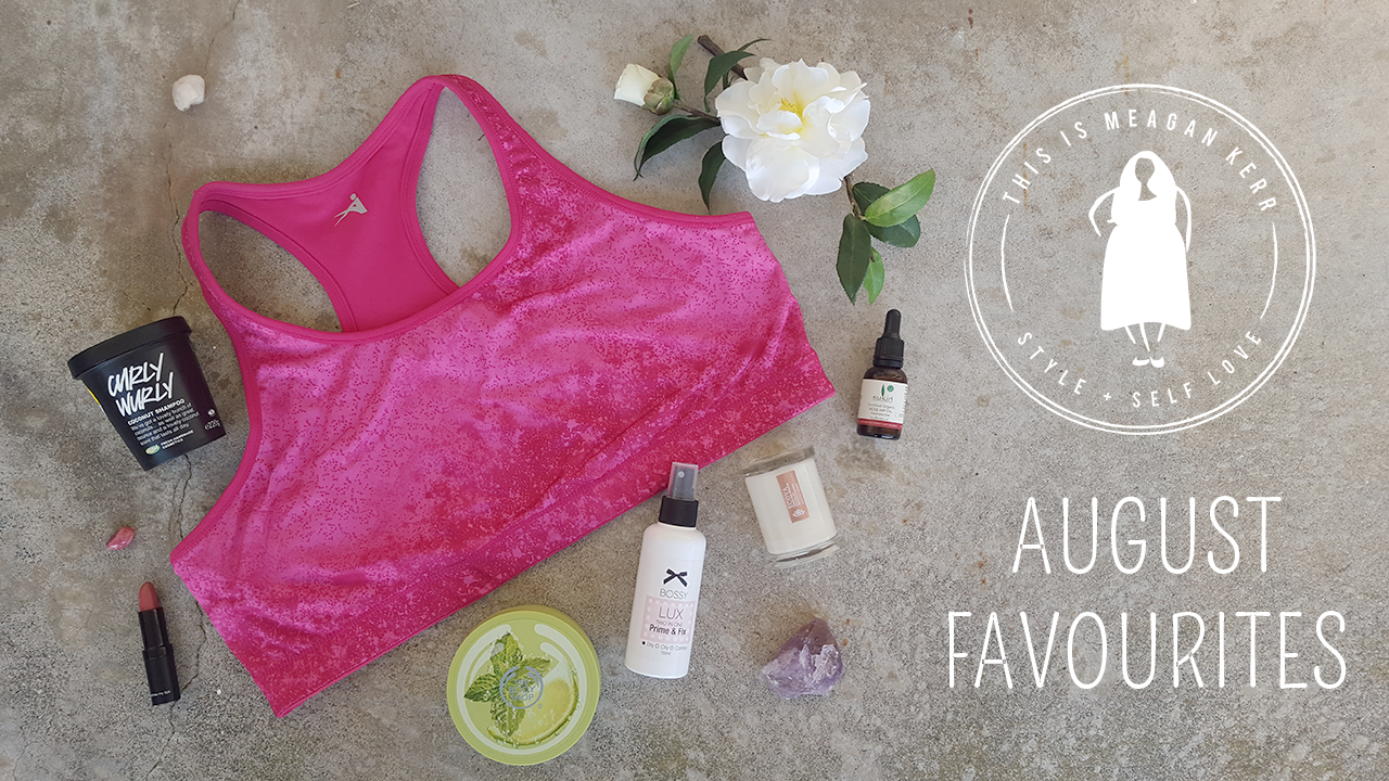 This is Meagan Kerr August Favourites: Lush Curly Wurly Shampoo; Karen Murrell Violet Mousse Lipstick; Active Intent Crop Top; The Body Shop Virgin Mojito Body Butter; Bossy Cosmetics Prime & Fix; Ecoya Pine Needles Candle; Sukin Rose Hip Oil