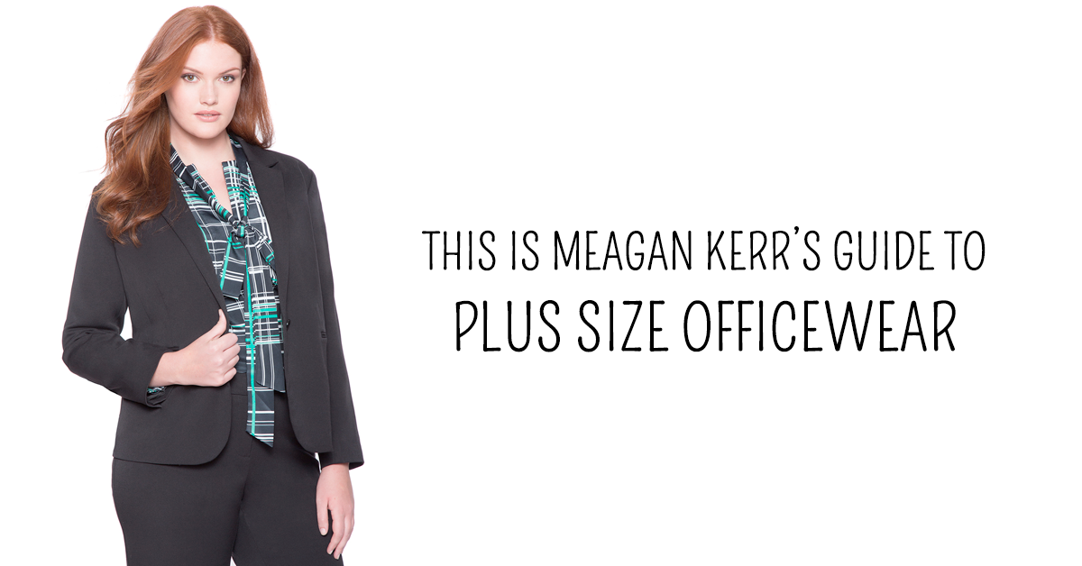 This is Meagan Kerr's Guide To Plus Size Officewear