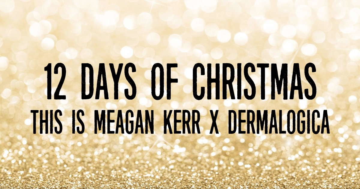 This is Meagan Kerr 12 Days of Christmas Giveaways: Dermalogica
