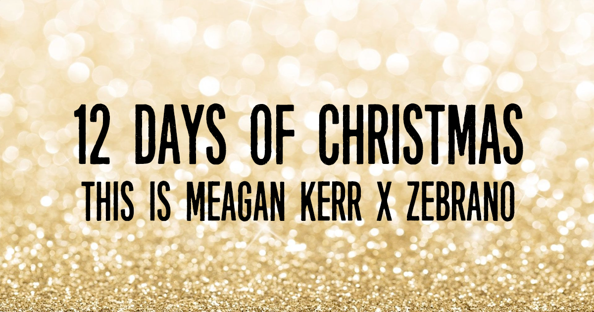 This is Meagan Kerr 12 Days of Christmas Giveaways: Zebrano