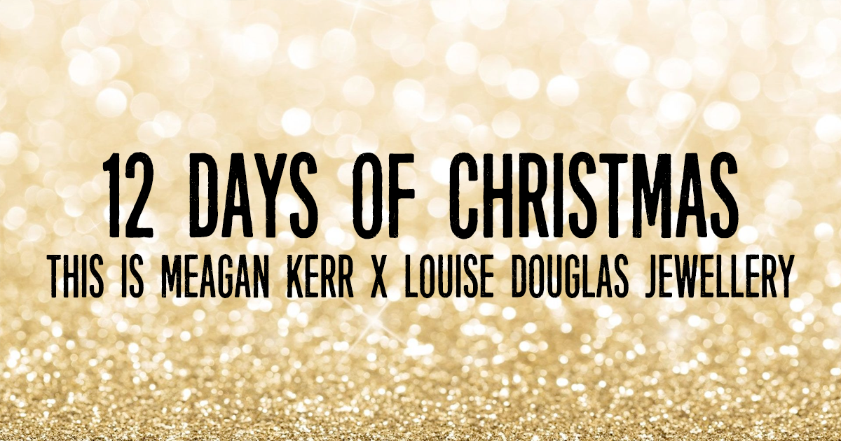 This is Meagan Kerr 12 Days of Christmas Giveaways: Louise Douglas Jewellery
