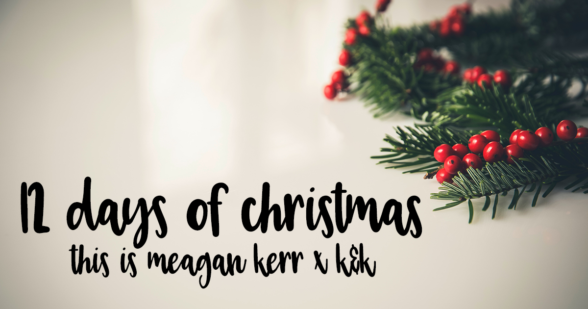 12 Days of Christmas Giveaways 2017   This is Meagan Kerr x K&K